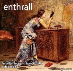 SAT challenge vocab: enthrall